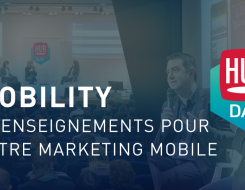 12 enseignements pour votre marketing mobile [HUBDAY Replay]