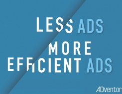 Less ads, more efficient ads !