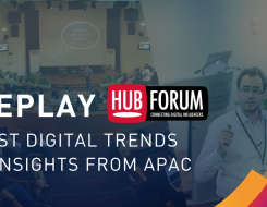 Best digital trends and insights from APAC [HUBFORUM REPLAY]