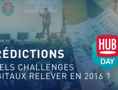 Quels challenges digitaux relever en 2016 ? [HUBDAY REPLAY]